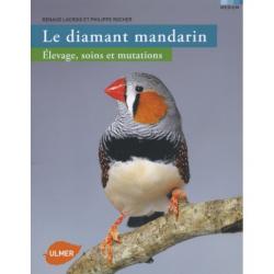 Le diamant mandarin, élevage, soins et mutations